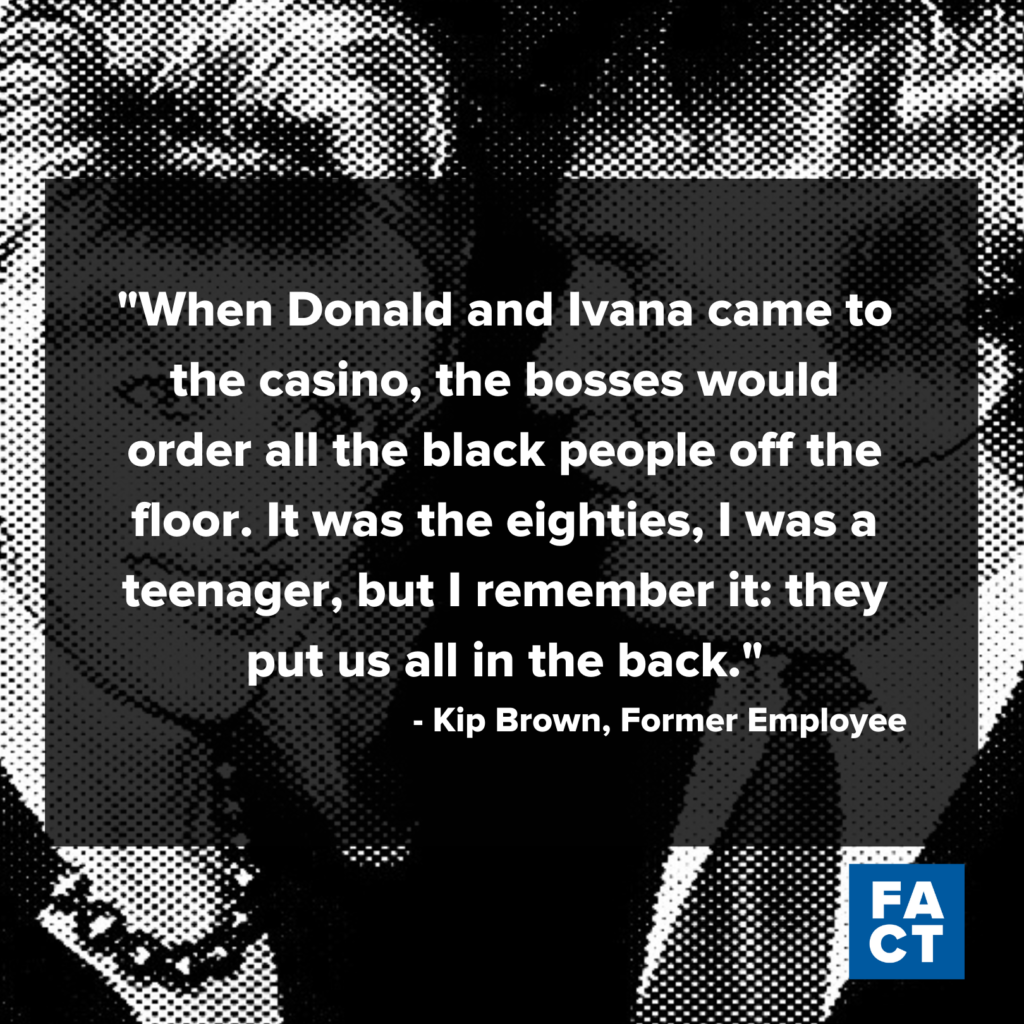 Black people had to leave casino floor when Trump and Ivana arrived.